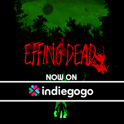 EFFING DEAD on indiegogo